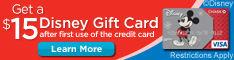 $15 Disney Gift Card after first use of the credit card. Restrictions apply. Learn more.
